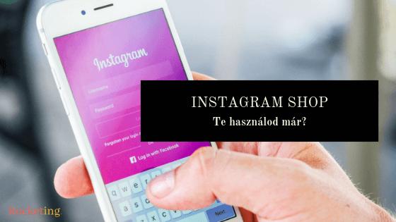 Instagram shop – Te használod már?