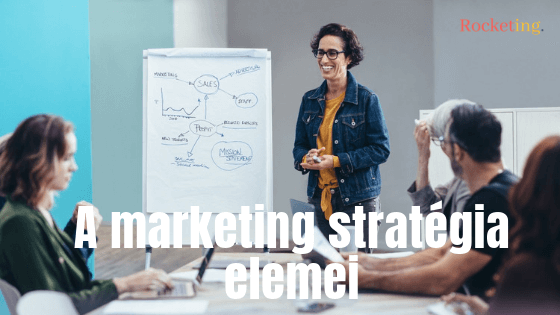Mik a marketing stratégia elemei?