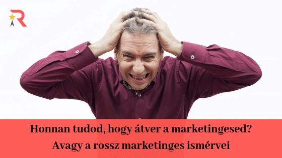Honnan tudod, hogy átver a marketingesed?