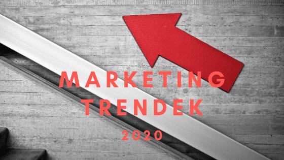 5 marketing trend 2020-ban, amiket érdemes követned